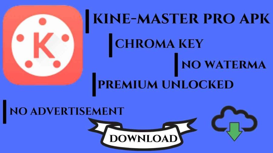Download KineMaster Pro Apk Latest Version 2021 [No WaterMark]